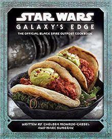 Star Wars: Galaxy's Edge: Black Spire Outpost Cookbook