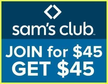 Sam's Club - Join for $45 | Get $45 Back