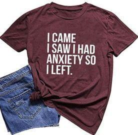 I Came I Saw I HAD Anxiety Short Sleeve Shirt