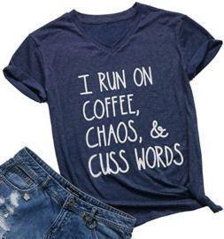 I Run On Coffee Chaos Cuss Words T-Shirt