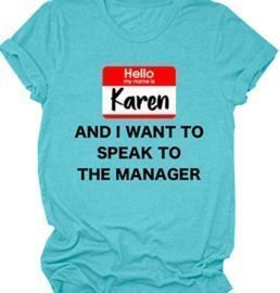 Hello My Name is Karen T-Shirts