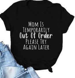 Mom is Temporarily T Shirt