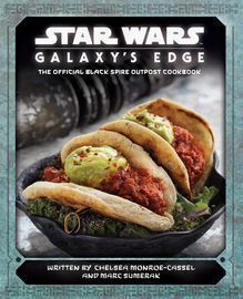Star Wars: Galaxy's Edge: The Official Black Spire Outpost Cookbook Hardcover