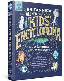 Britannica All New Kids' Encyclopedia: What We Know & What We Don't Hardcover