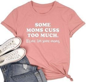 Some Moms Cuss Tee