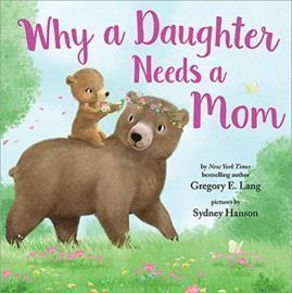 Why a Daughter Needs a Mom - Picture book