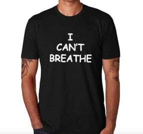 I Can't Breathe T-Shirts