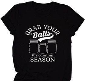 Grab Your Balls It's Canning Season Canning T-Shirts
