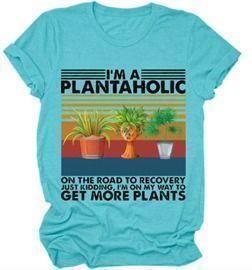 I'm A PLANTAHOLIC Graphic Short Sleeve Tops