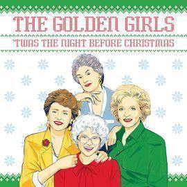 The Golden Girls: 'Twas the Night Before Christmas Hardcover
