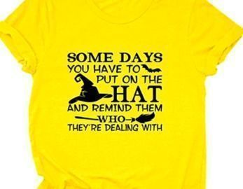 Some Days You Have to T-Shirt