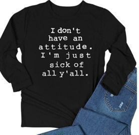 Don't Have Attitude Graphic Shirt