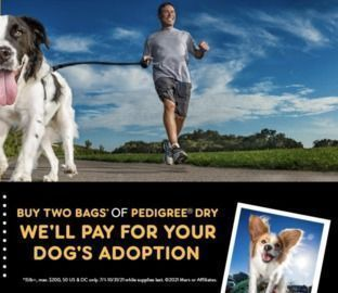 Up to $200 Back When You Adopt a Dog + Buy 2 Bags of Pedigree Dog Food
