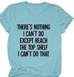 There's Nothing I Can't Do T-Shirt