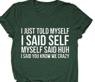 I Just Told Myself T-Shirt