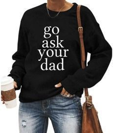 Go Ask Sweatshirt
