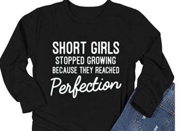 Short Girls Stopped Growing T Shirt