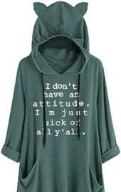 I Don't Have an Attitude Hoodie