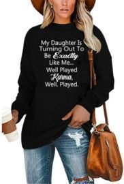 My Daughter is Turning Out Shirt
