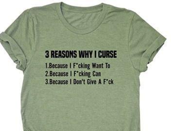Three Reasons Why I Curse T Shirt
