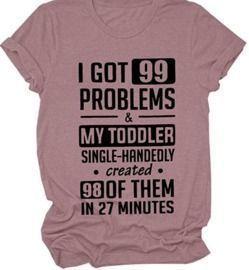 I Got 99 Problems Funny Mom T-shirt